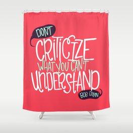 Don't Criticize Shower Curtain