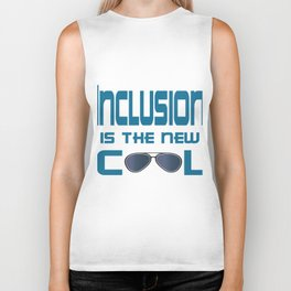 Great for all occassions Inclusion Tee Inclusion is the new cool Biker Tank
