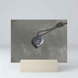 Abuse Is Not Love Mini Art Print