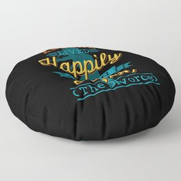 And She Lived Happily Ever After Floor Pillow
