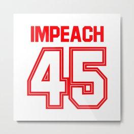 Impeach Metal Print
