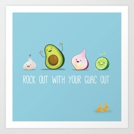 Rock Out With Your Guac Out Art Print