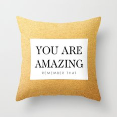 You are amazing Throw Pillow