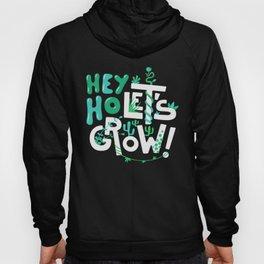 Hey ho ! Let's grow ! Hoody