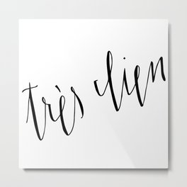Très Bien... Very Good // French Saying Typography Metal Print