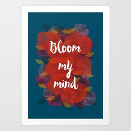 Bloom my mind I Art Print