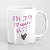 patriarchy Mugs featuring Boy Crazy Patriarchy Hater by Ambivalently Yours