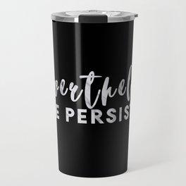 Nevertheless She Persisted Black & Marble Travel Mug