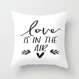 love is in the air print // romantic print // black and white typographic wall decor Throw Pillow
