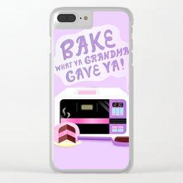 Bake What Ya Grandma Gave Ya! Clear iPhone Case