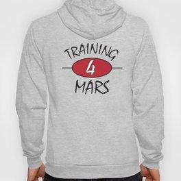 Training for Mars Hoody
