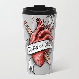 Draw or Die Travel Mug
