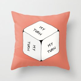 It's my turn to roll... Throw Pillow