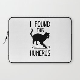 I Found This Humerus T Shirt Cat Pun Funny Cats Laptop Sleeve