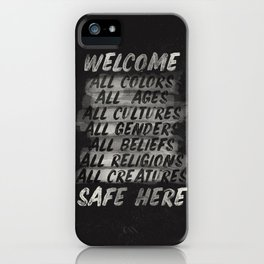 All welcome, people are safe here, human rights, ,fight injustices, equality, justice, peace quote iPhone Case