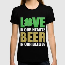 Love In Our Hearts Beer In Our Bellies T-shirt