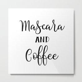 Mascara and coffee Metal Print