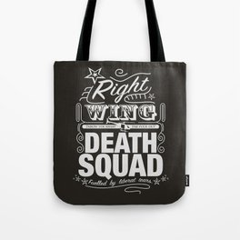 Right Wing Death Squad 6 Tote Bag