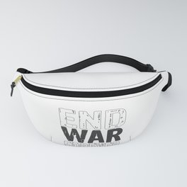 Social Justice Gift End War Forever Anti War Fanny Pack