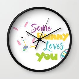 Easter Quotes Some Bunny Loves You Wall Clock