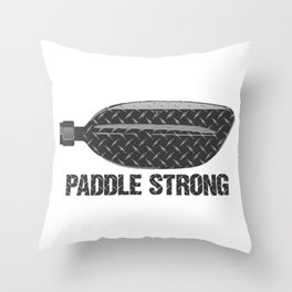 Paddle Strong Throw Pillow