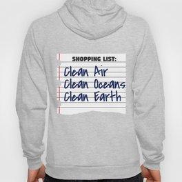 Shopping List Clean Oceans Clean Earth - Earthday Hoody