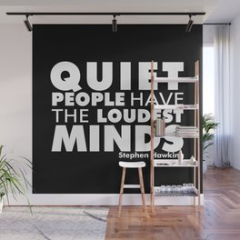 Quiet People have the Loudest Minds | Typography Introvert Quotes Black Version Wall Mural