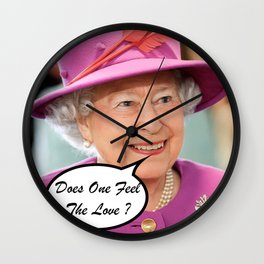 The British Queen Elizabeth II Does One Feel The Love Wall Clock