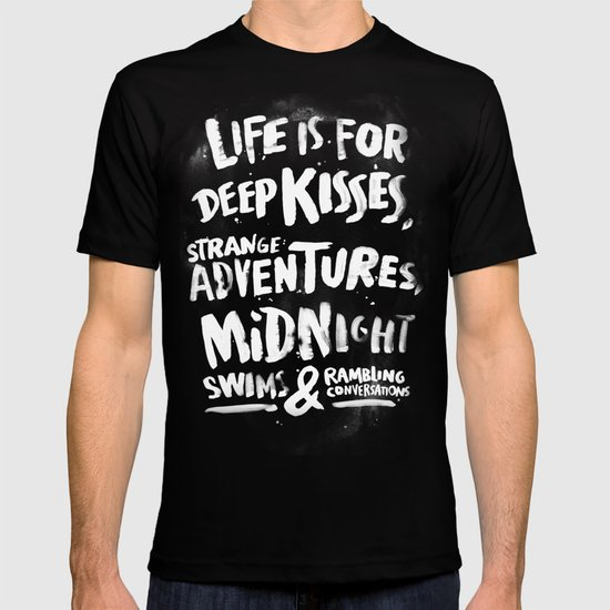 Life is for deep kisses... T-shirt
