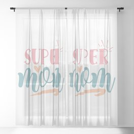 Super Mom Cool Mother's Day Slogan Sheer Curtain