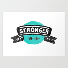 Stronger Every Day (dumbbell) Art Print