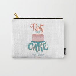 A Party without Cake is Just a Meeting Julia Child Lettered Quote Carry-All Pouch
