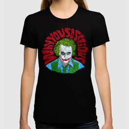 Why you so serious? T-shirt