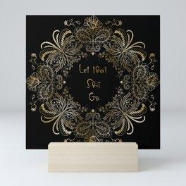Let That Sh*t Go Mini Art Print