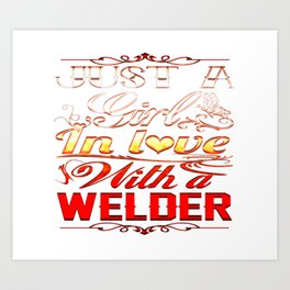 In love with a Welder Art Print