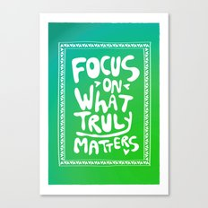 What truly matters Canvas Print