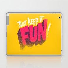 Just Keep it Fun Laptop & iPad Skin