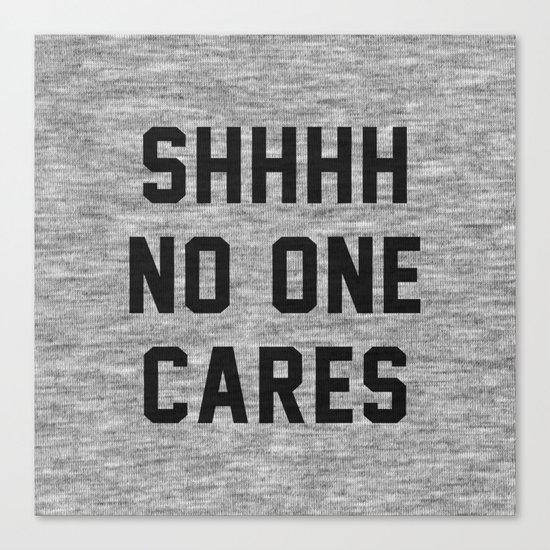 No One Cares Canvas Print