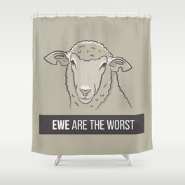 Ewe Are the Worst Shower Curtain