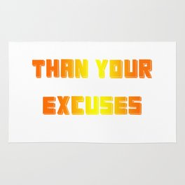 BE STRONGER THAN YOUR EXCUSES Rug