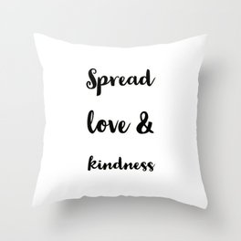 Spread love & kindness Throw Pillow