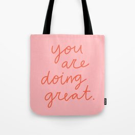 You Are Doing Great Tote Bag