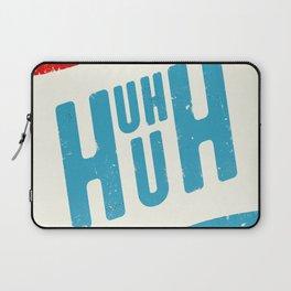 Uh Huh Laptop Sleeve