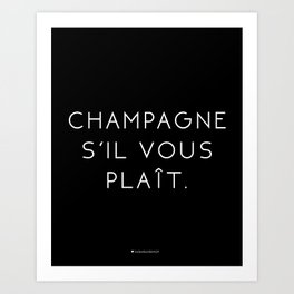 Champagne Sil Vous Plait Art Print