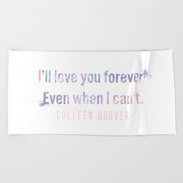 I'll love you forever Beach Towel