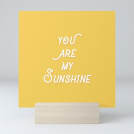 You Are My Sunshine Mini Art Print