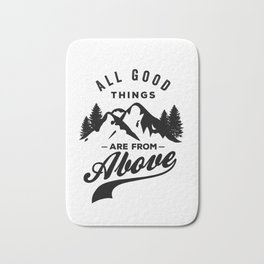 All Good Things are From Above Bath Mat