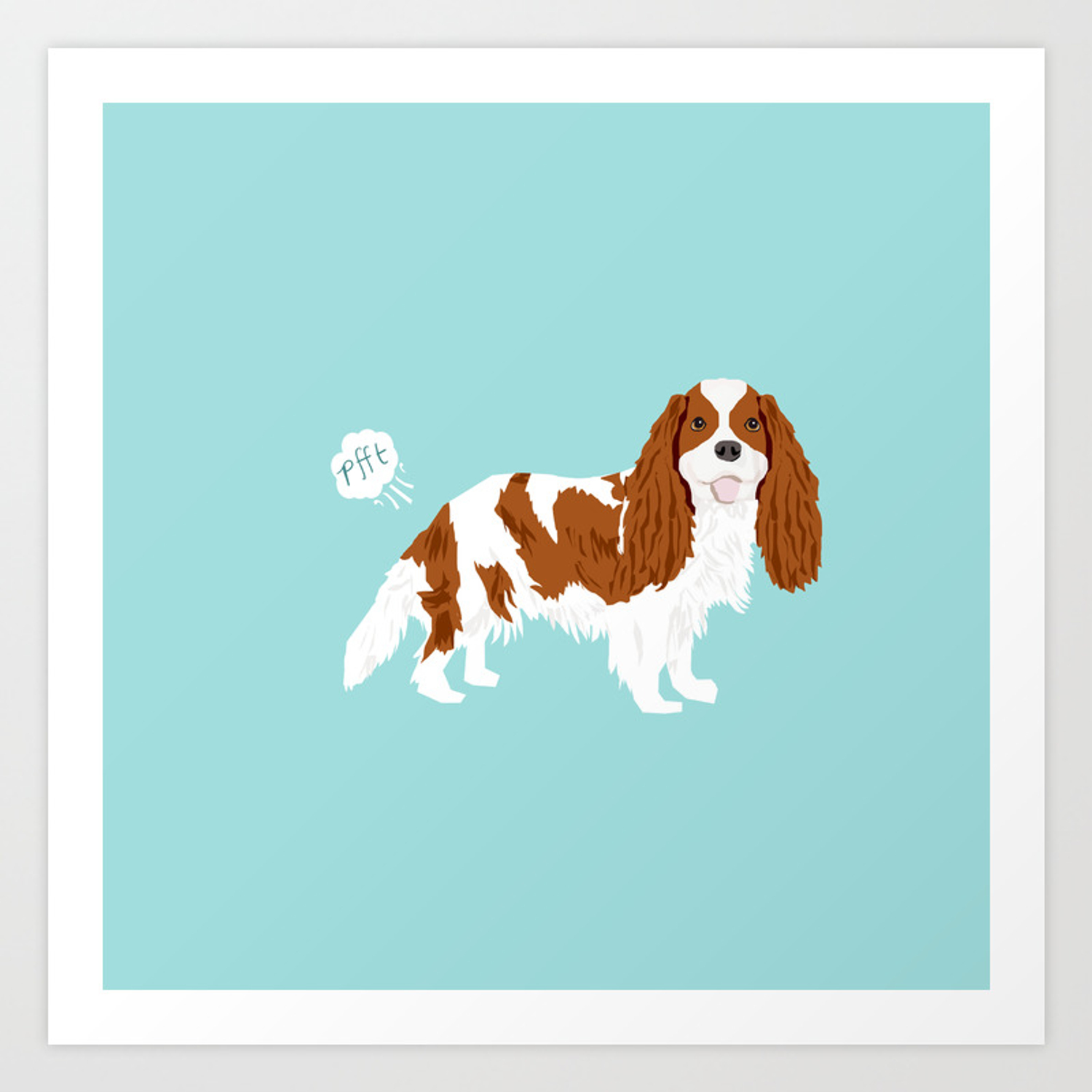Cavalier King Charles Spaniel blenheim funny farting dog breed gifts Art Print by petfriendly | Society6