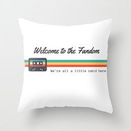 Welcome to the Fandom Collection Throw Pillow