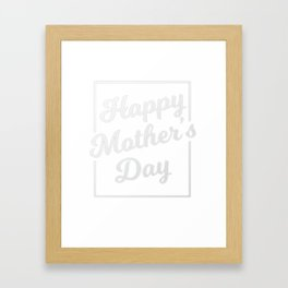 Happy Mother's Day T-Shirt Framed Art Print